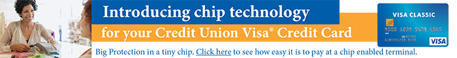 Introducing chip technology for your Credit Union Visa Credit Card