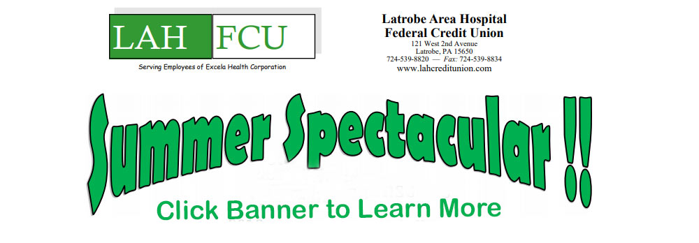 Summer Loan Special Latrobe Area Hospital Federal Credit Union